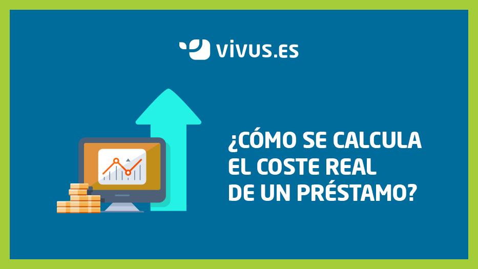 ¿Cómo se calcula el coste real de un préstamo? | Vivus.es