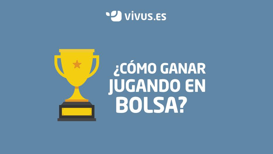 ¿Cómo se gana dinero en bolsa? | Vivus.es