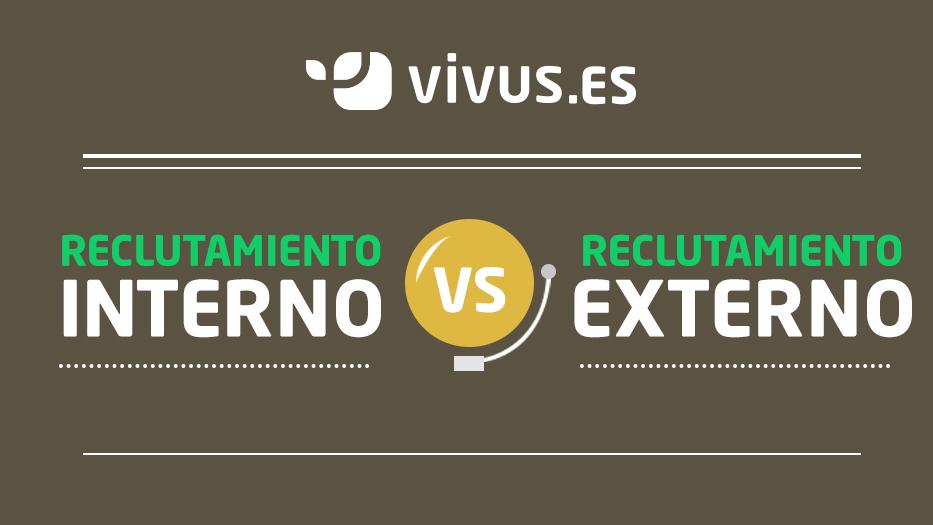 Reclutamiento interno VS reclutamiento externo: así contratan en nuestras empresas | Vivus.es