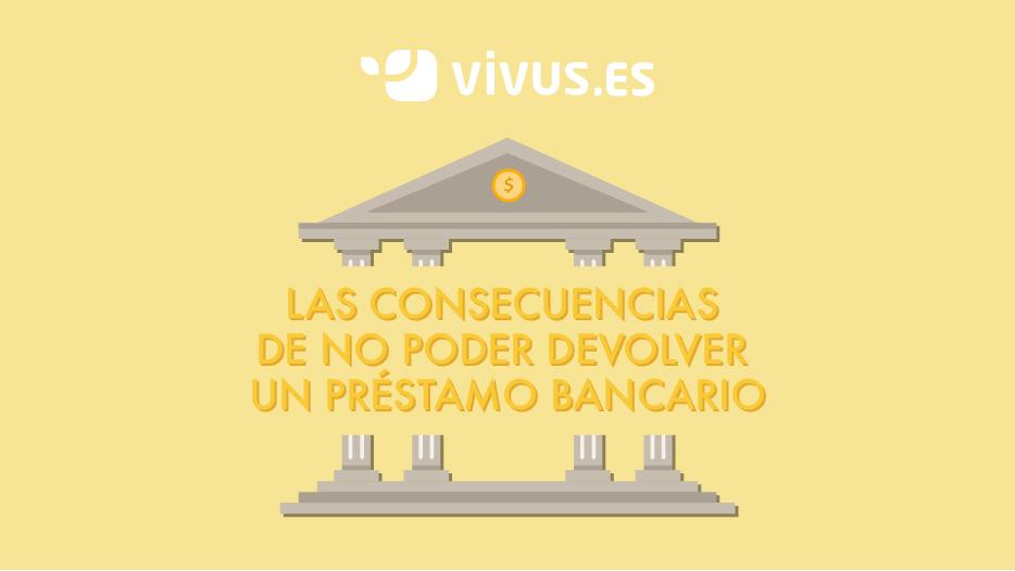 ¿Cuáles son las consecuencias de no devolver un préstamo? | Vivus.es