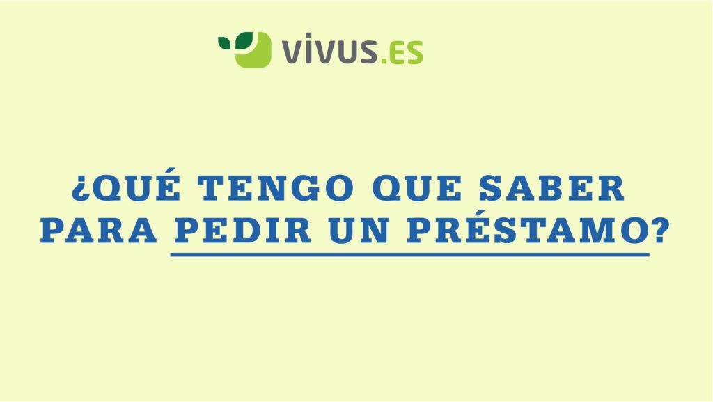 ¿Qué tengo que saber antes de pedir un préstamo? | Vivus.es
