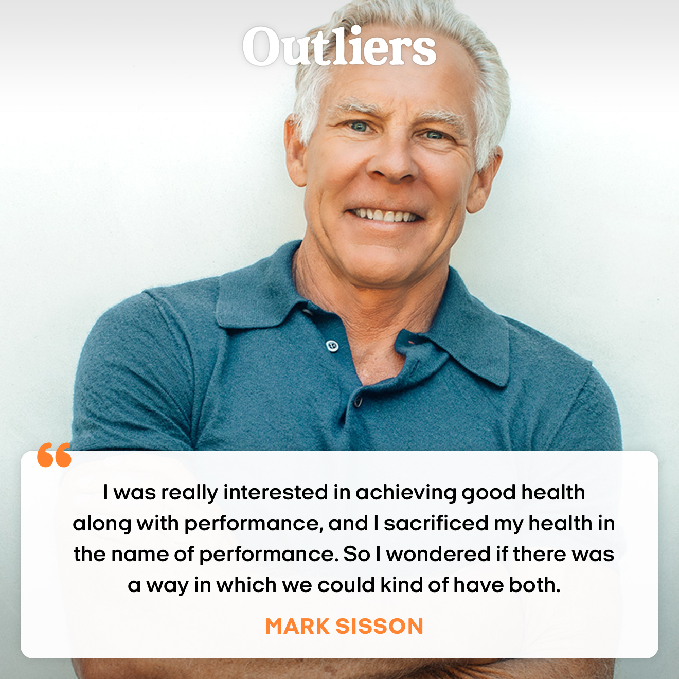 """I was really interested in achieving good health along with performance, and I scarified my health in the name of performance. So I wondered if there was a way in which we could kind of have both."" — Mark Sisson"