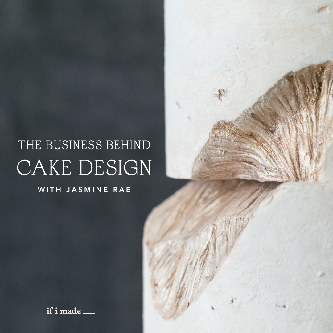 The Business Behind Cake Design with Jasmine Rae