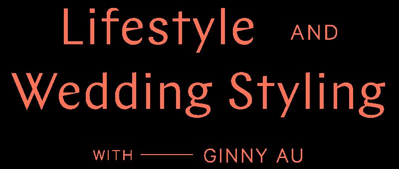 Lifestyle and Wedding Styling - Ginny Au Logo