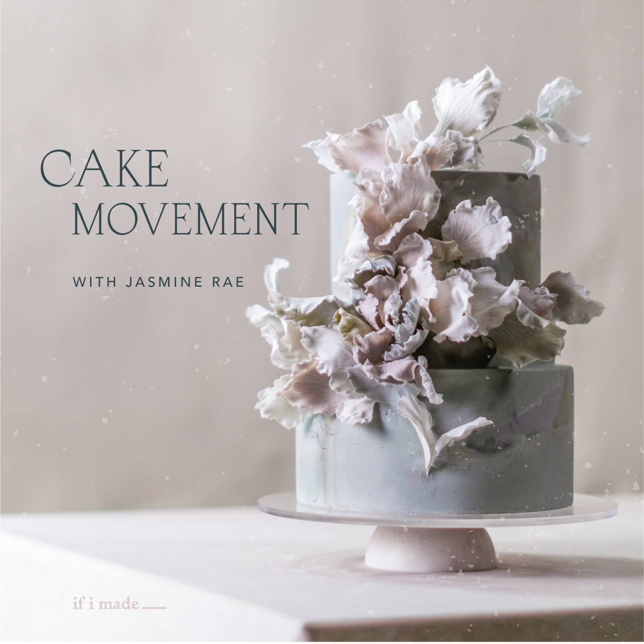 Cake Movement - Authentic Composition in Cake Design with Jasmine Rae