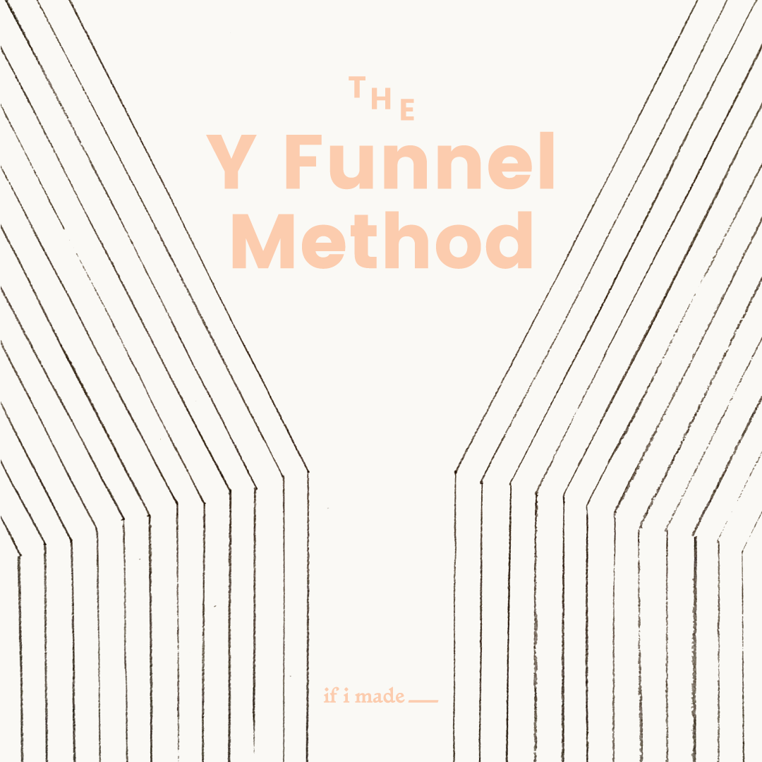 The Y Funnel Method