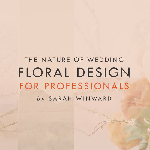 The Nature of Wedding Floral Design for Professionals