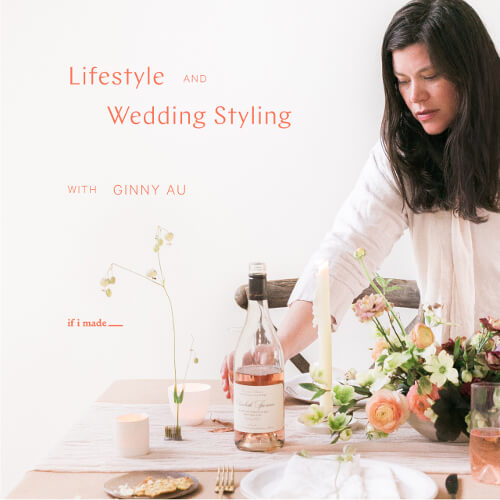 Lifestyle and Wedding Styling with Ginny Au