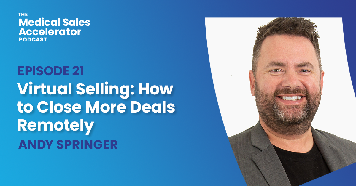 Virtual Selling: How to Close More Deals Remotely with Andy Springer