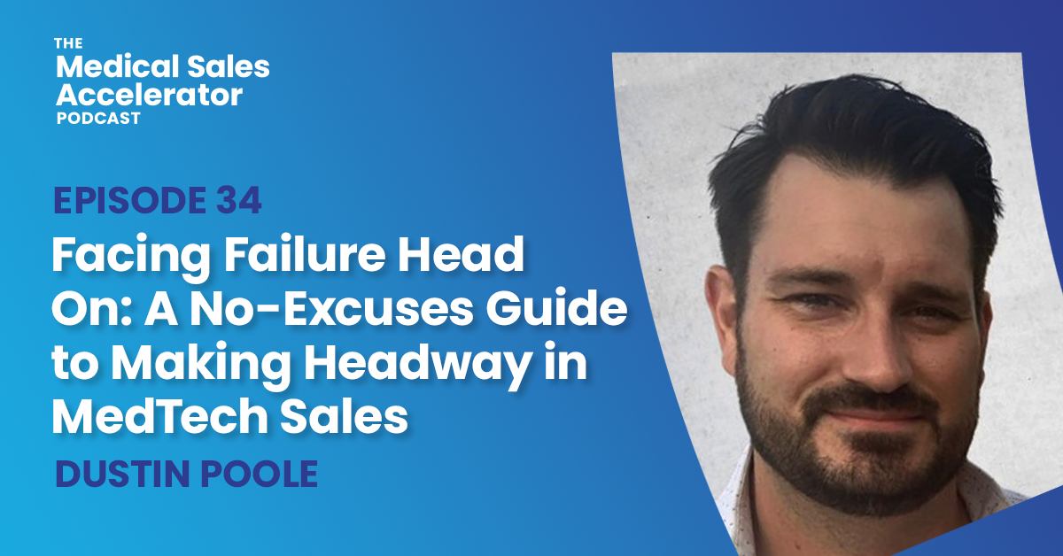 Facing Failure Head On: A No-Excuses Guide to Making Headway in MedTech Sales