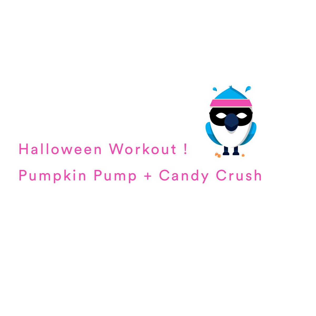 2020-10-31 Pumpkin Pump + Candy Crush by Coach Cheryl