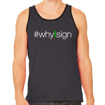 #whyIsign Tank
