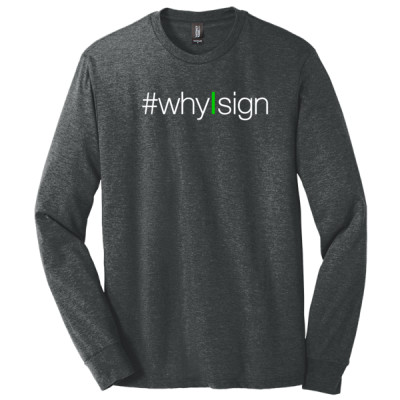 #whyIsign Long Sleeve T