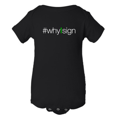#whyIsign Infant SL Onsie