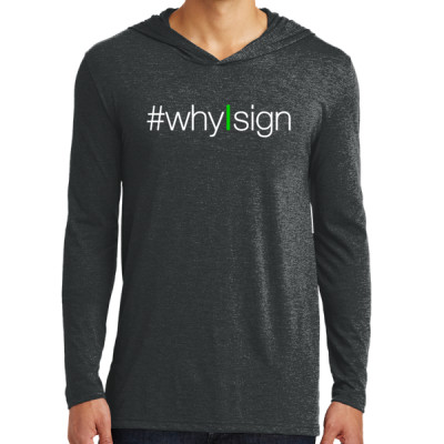#whyIsign Long Sleeve Hoodie
