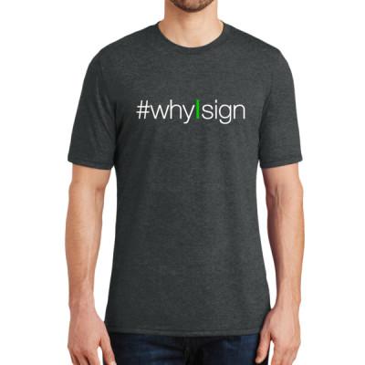 #whyIsign T-Shirt