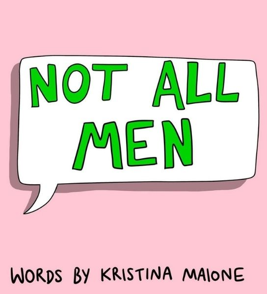 Lily O'Farrell and Kristina Maione teamed up for an incredible collaboration. Together, they crafted a small comic explaining why saying 'Not all men' is pointless and counterproductive.