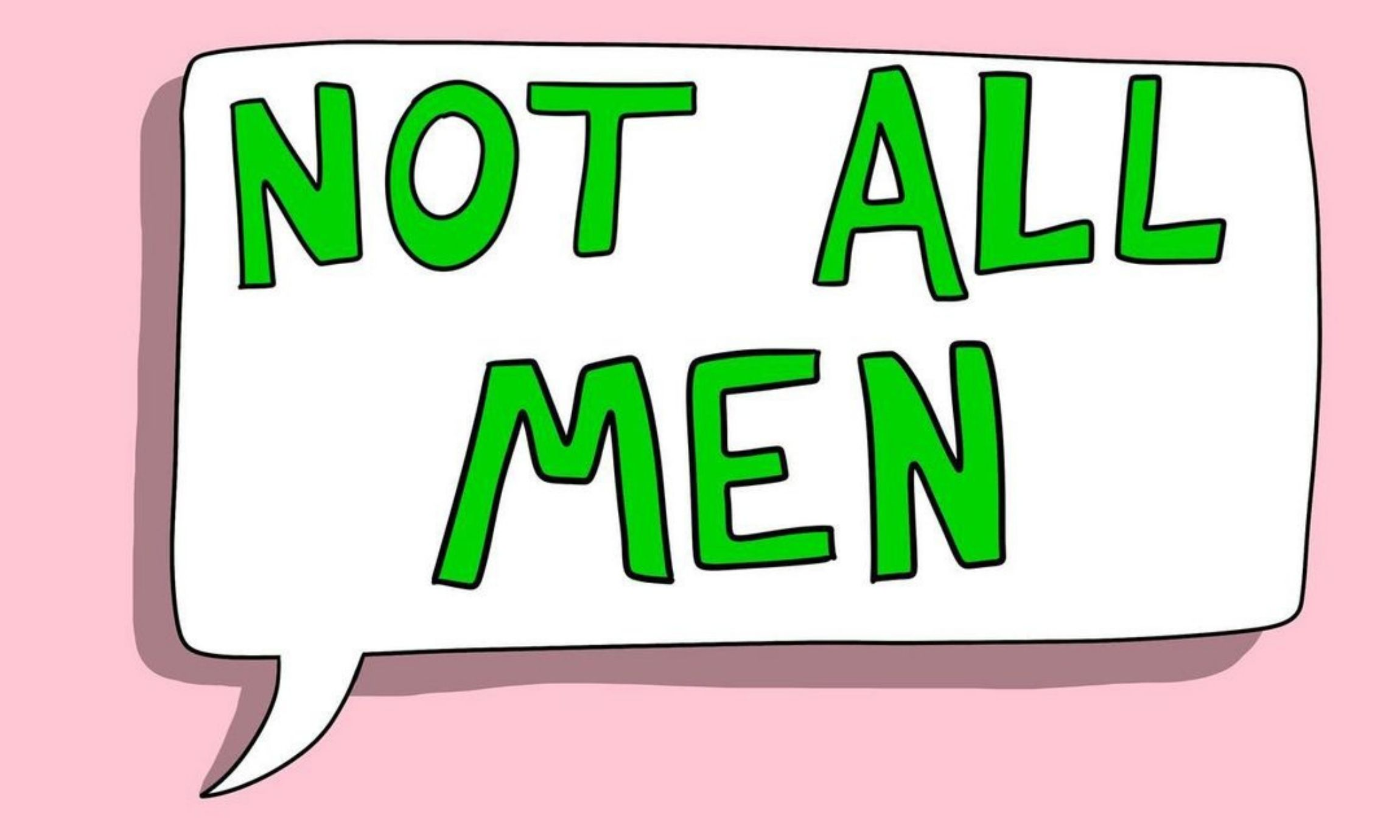 Why Saying 'Not All Men' Is Not Helping Anyone: The Illustrated Guide by Lily O'Farrell and Kristina Maione