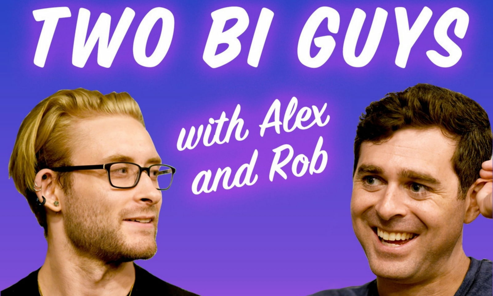 'Two Bi Guys' Podcast: Bisexuality Like You Have Never Heard It Before