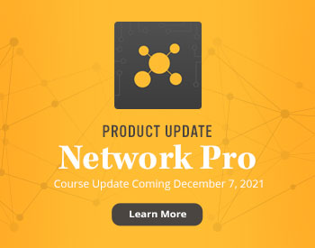New Product Update - Network Pro - Course Update Coming December 7, 2021