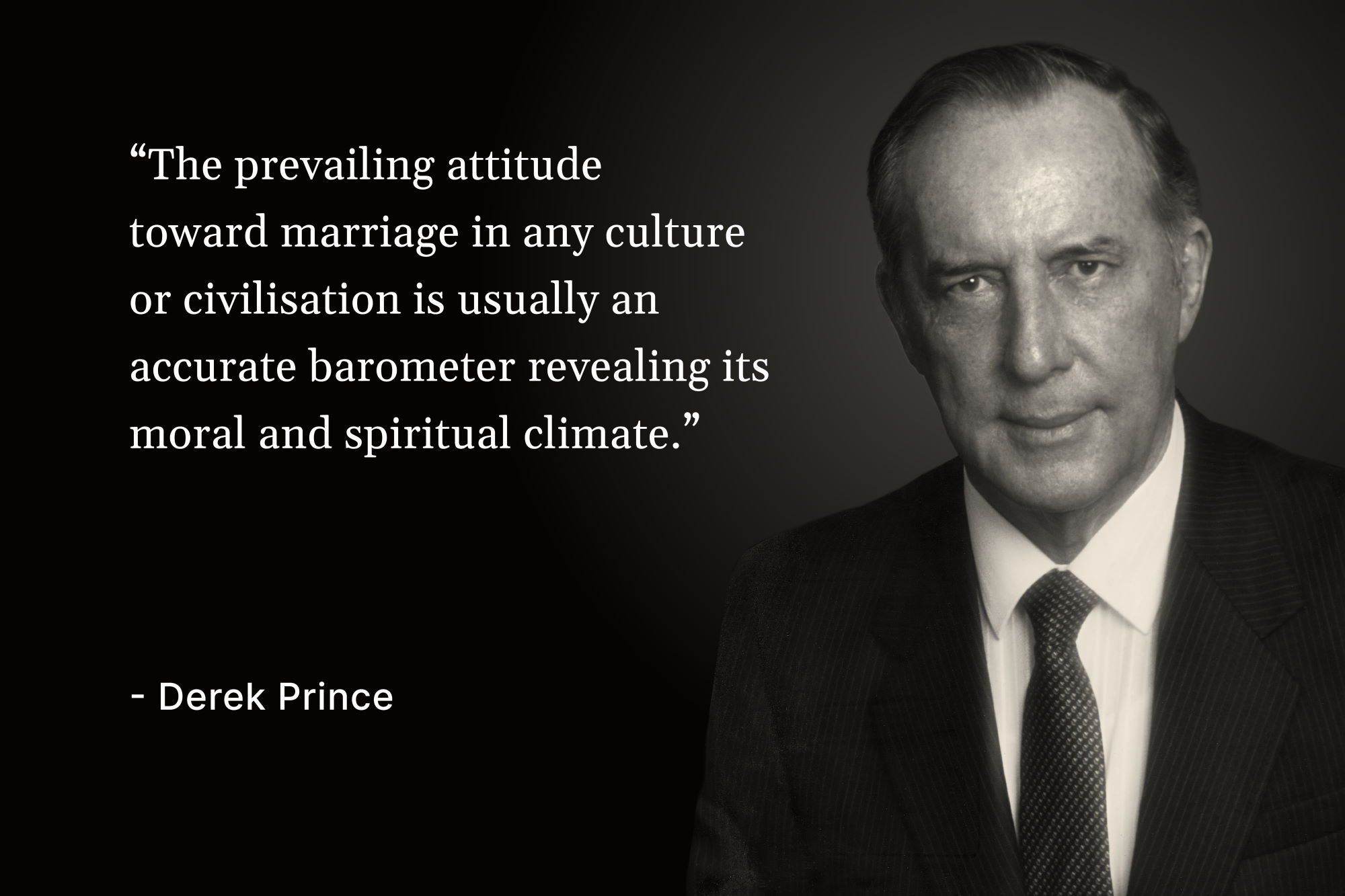 """A photo of Derek Prince with a quote that reads, """"The prevailing attitude toward marriage in any culture or civilisation is usually an accurate barometer revealing its moral and spiritual climate"""""""