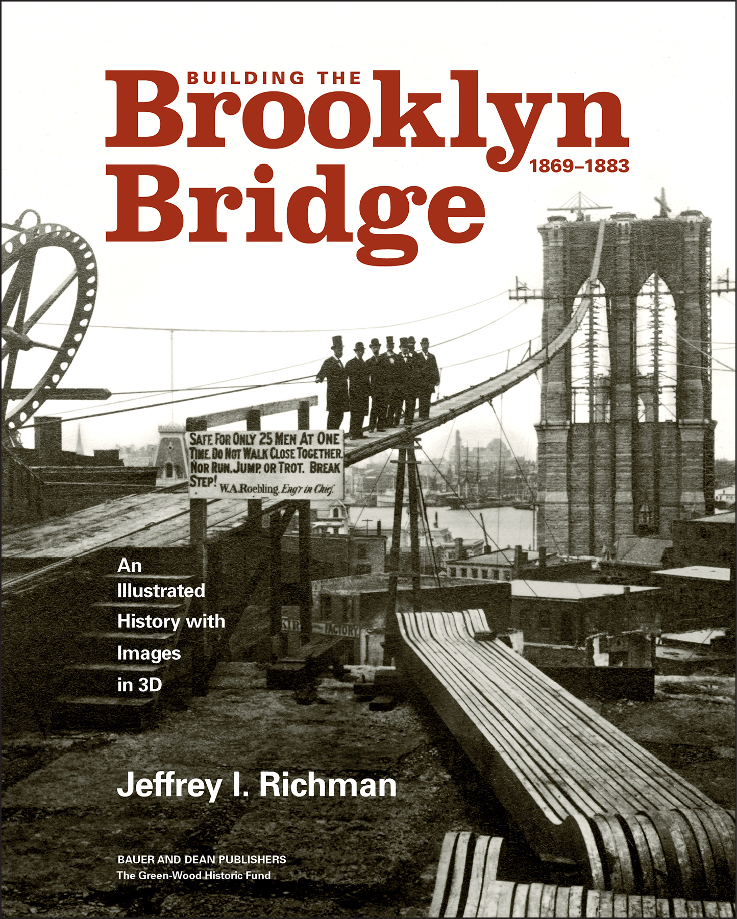 An image of the cover of Jeffrey I. Richman's book, Building the Brooklyn Bridge.