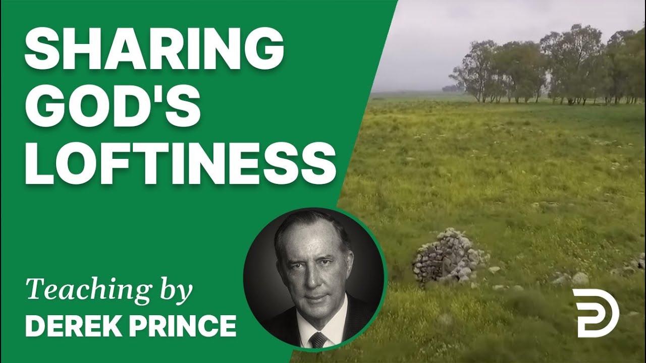 Sharing God's Loftiness
