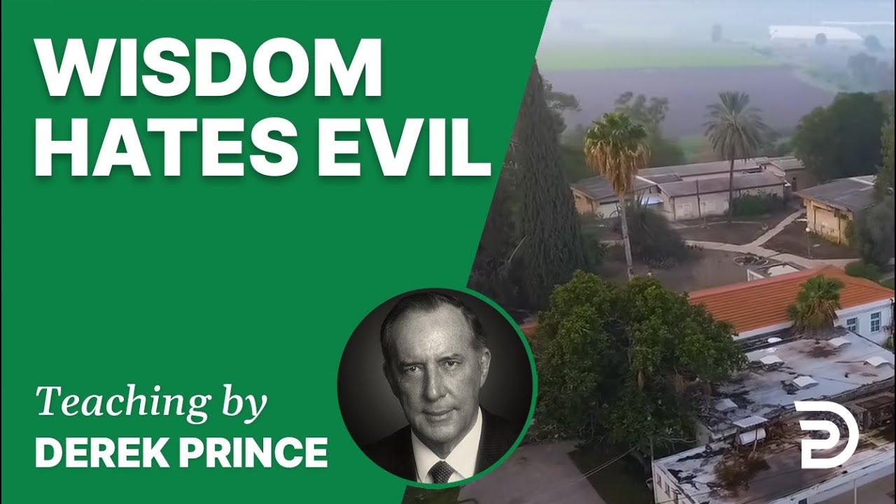 Wisdom Hates Evil