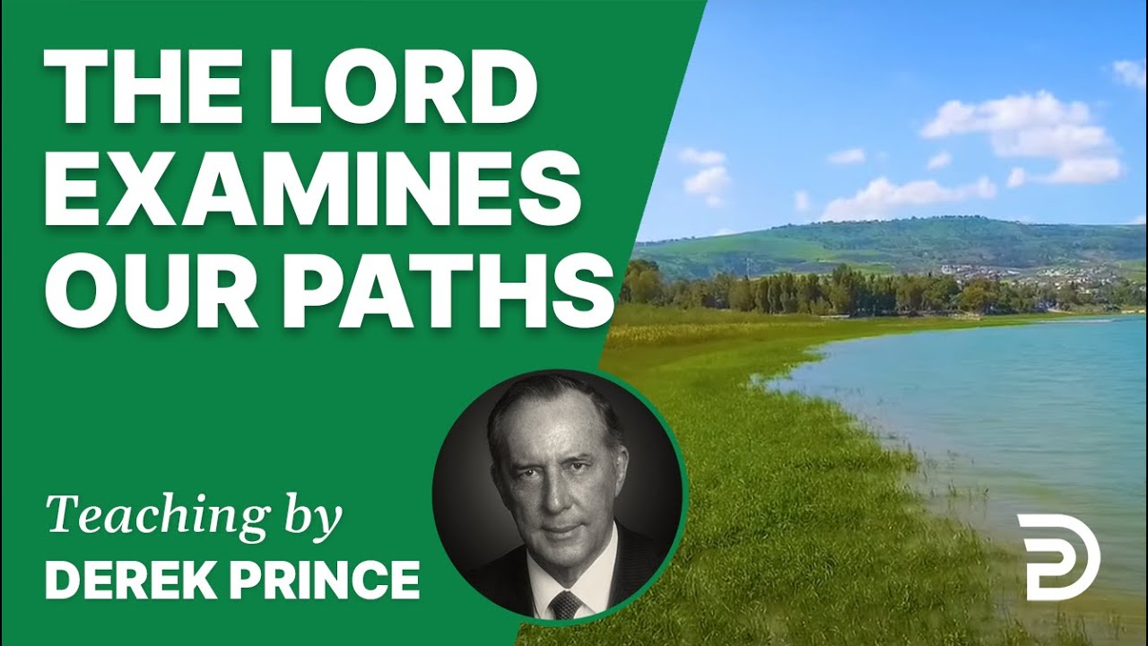 The Lord Examines Our Paths