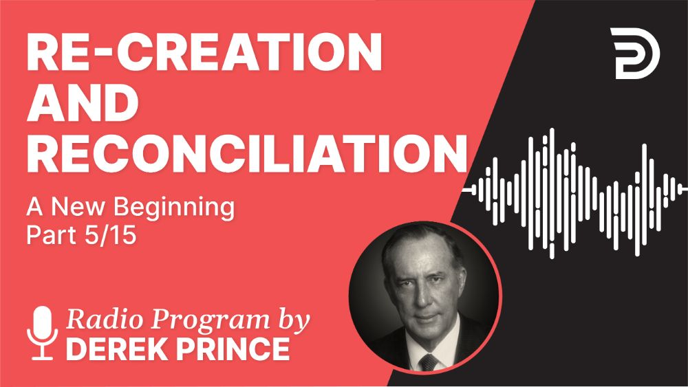 Re-Creation and Reconciliation