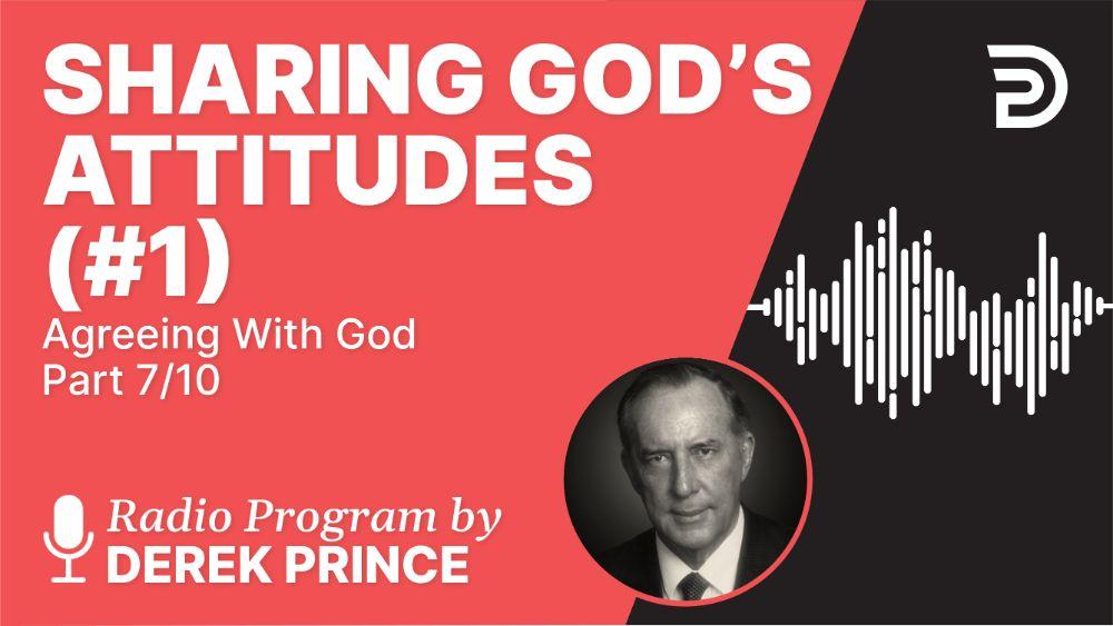Sharing God's Attitudes (#1)