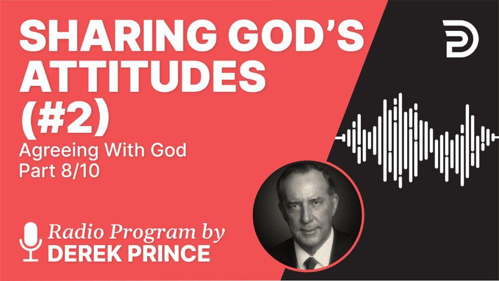 Sharing God's Attitudes (#2)