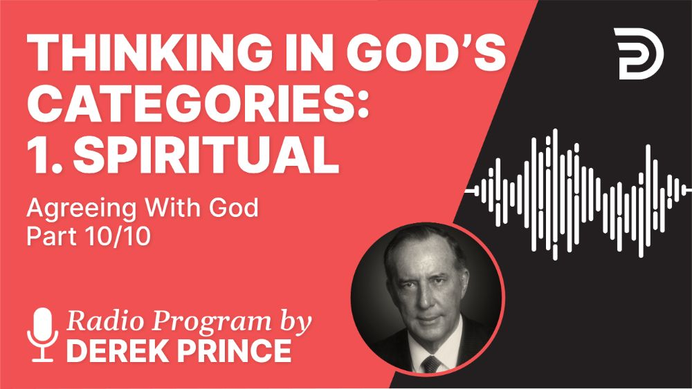 Thinking in God's Categories: 1. Spiritual