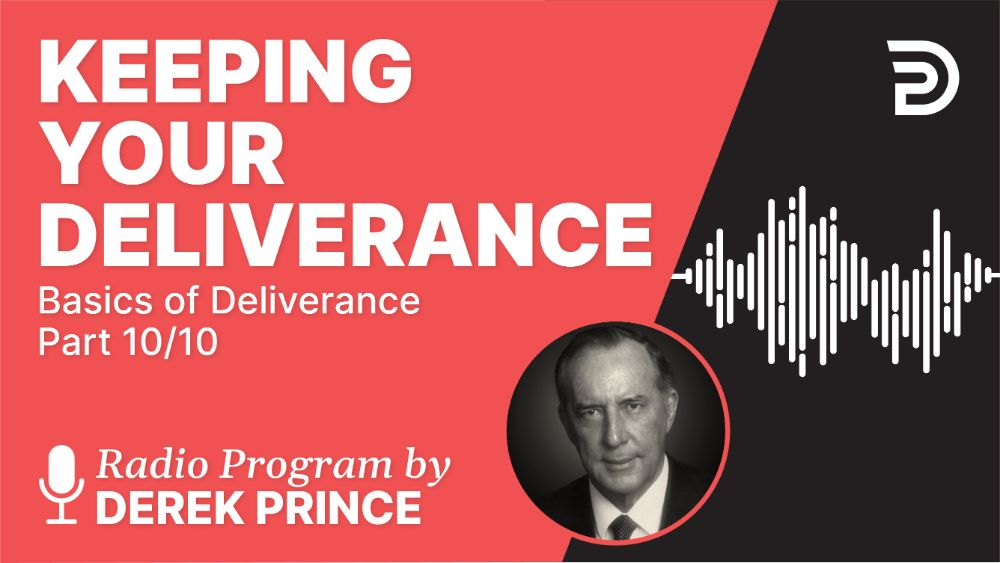 Keeping Your Deliverance