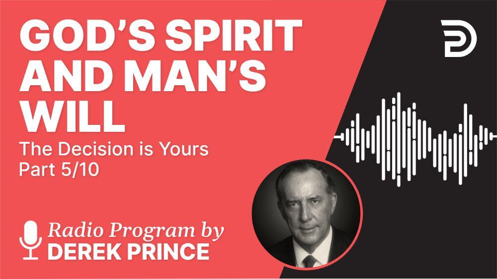God's Spirit and Man's Will