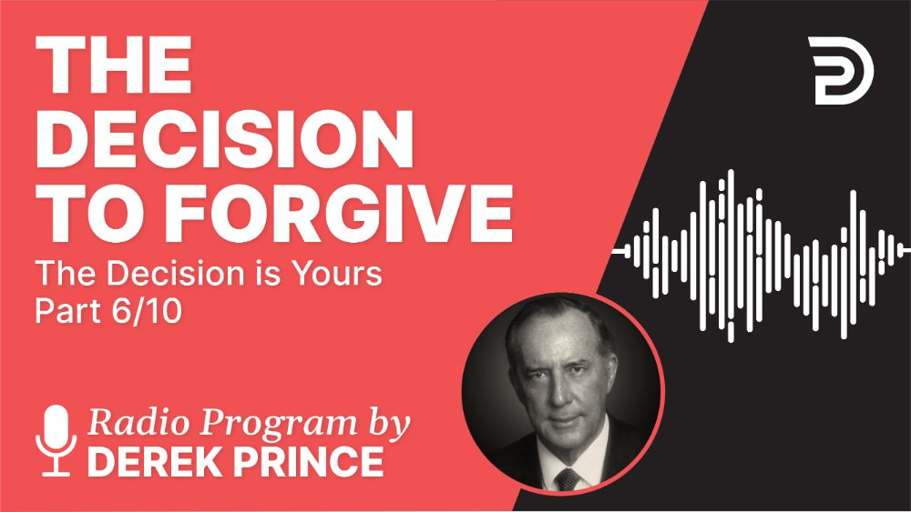 The Decision to Forgive