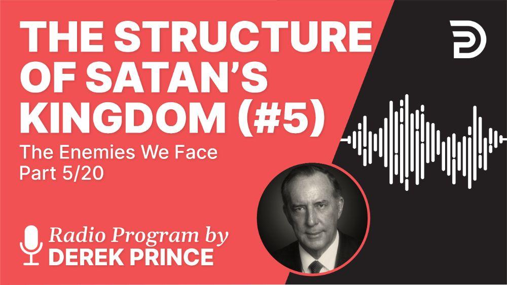 The Structure of Satan's Kingdom (#5)