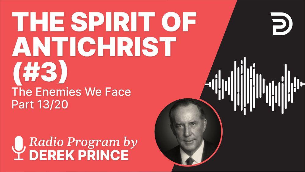 The Spirit of Antichrist (#3)