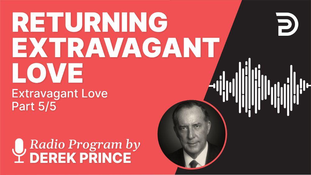 Returning Extravagant Love