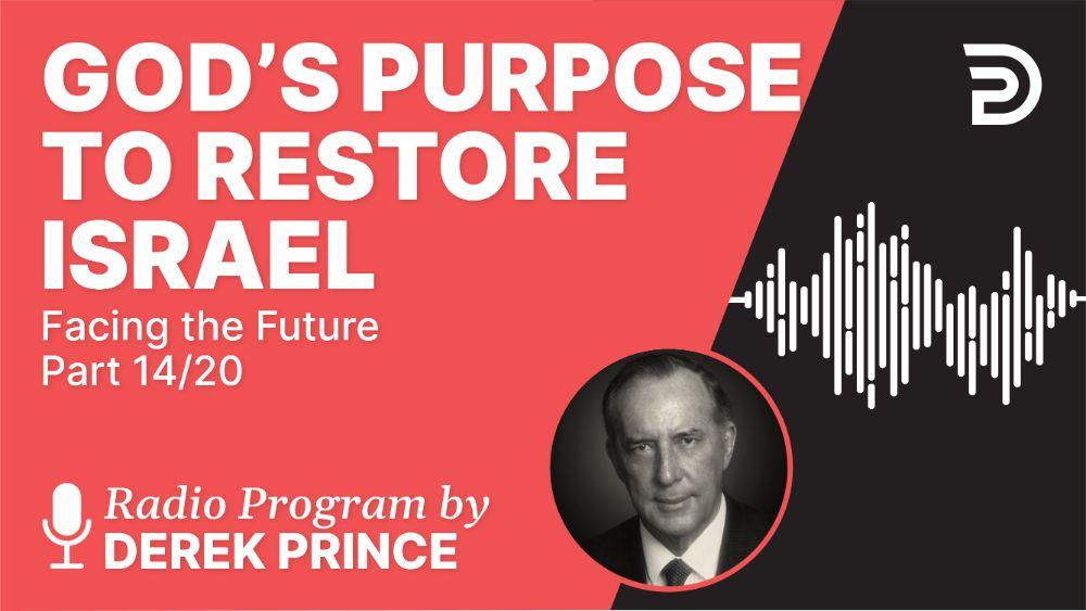 God's Purpose to Restore Israel