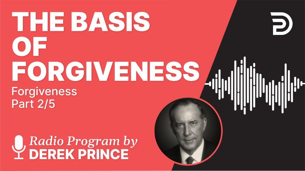 The Basis of Forgiveness