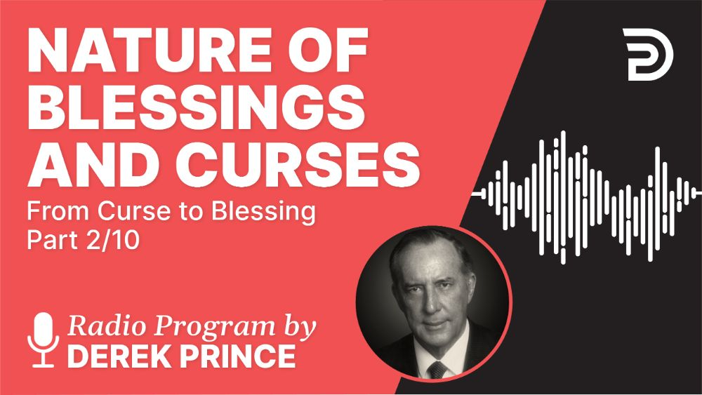 Nature of Blessings and Curses