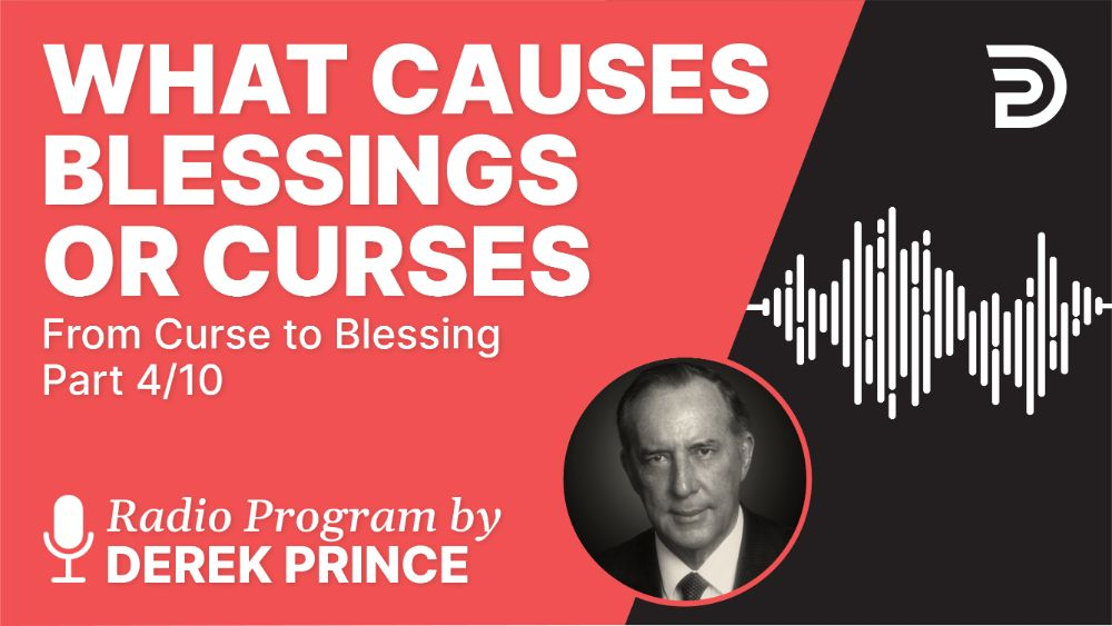 What Causes Blessings or Curses
