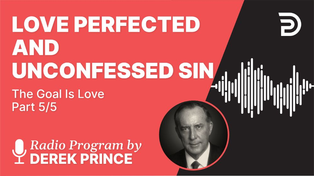 Love Perfected and Unconfessed Sin