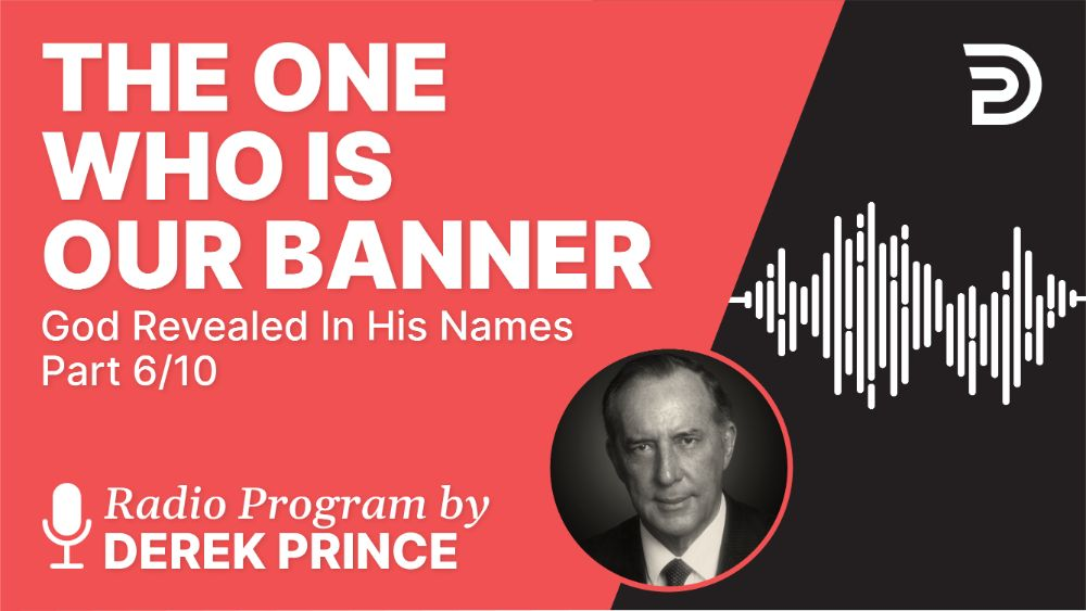 The One Who Is Our Banner