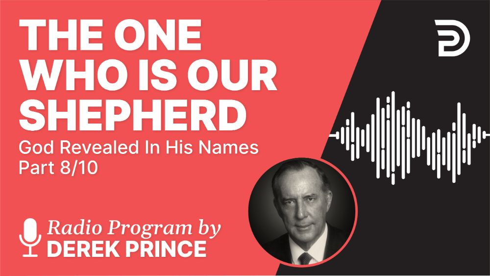 The One Who Is Our Shepherd