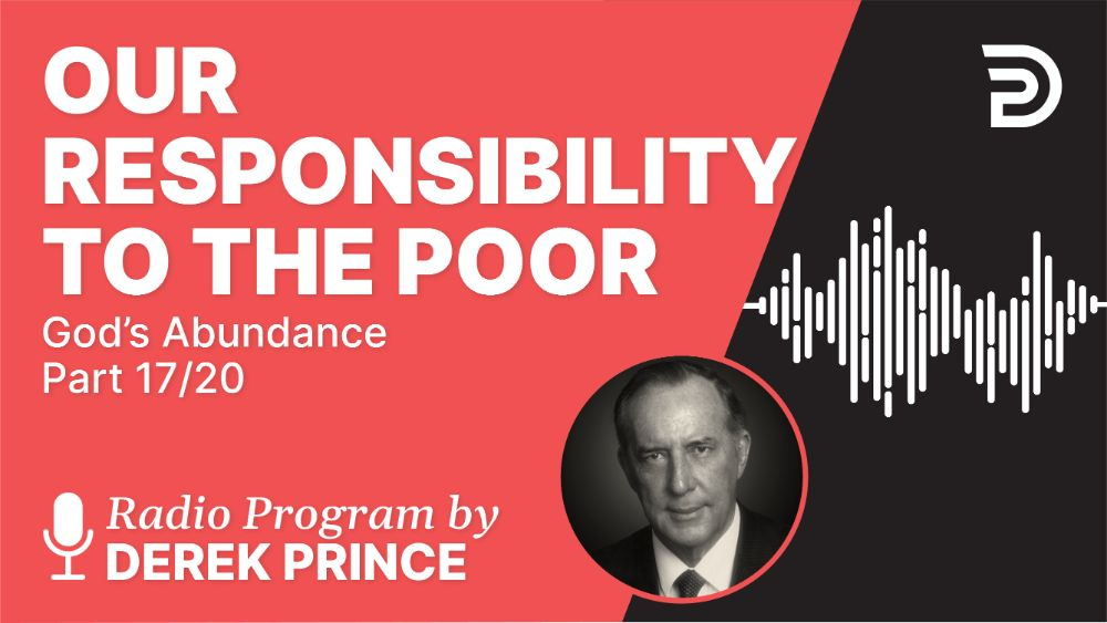 Our Responsibility to the Poor