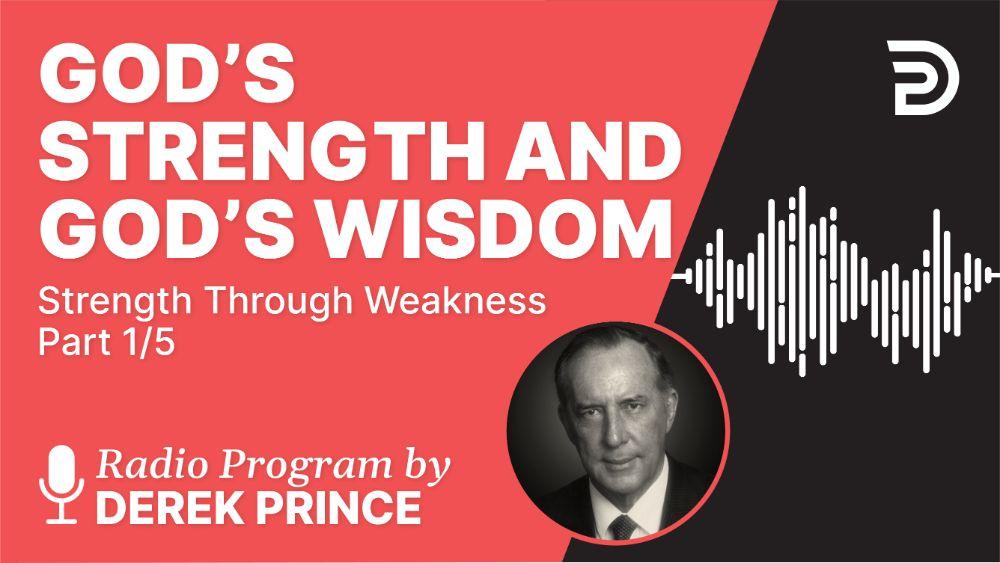 God's Strength and God's Wisdom