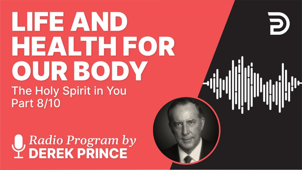 Life and Health for Our Body