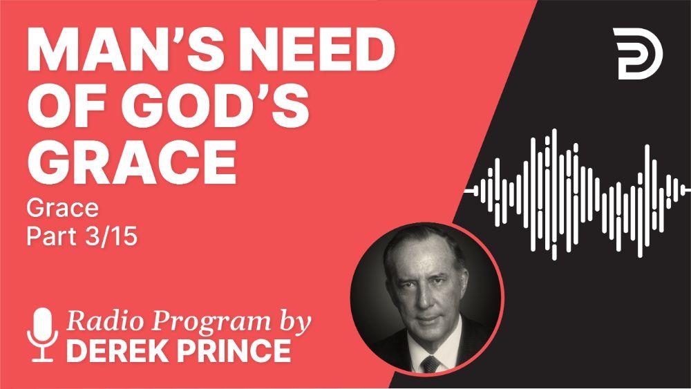 Man's Need of God's Grace